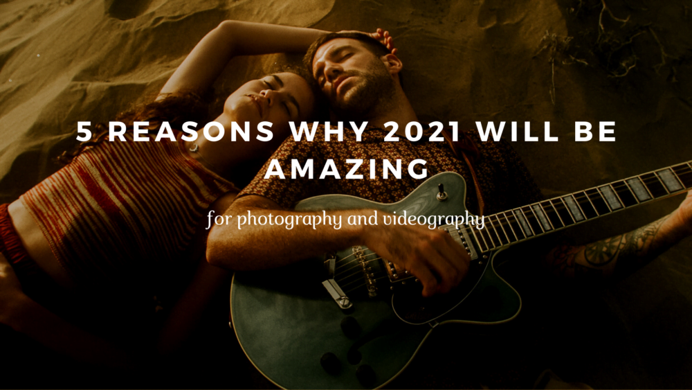 why 2021 will be amzing for photography