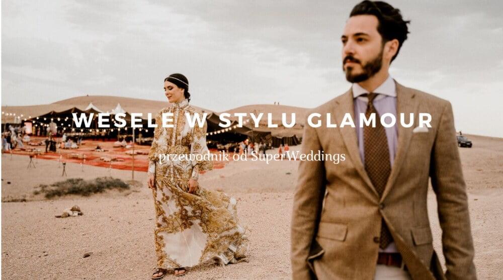 wesele glamour - totalnie luksusowe wesele i ślub w Marakeszu
